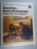 Sanitär-Installationen /Reparieren und Erneuern ~~Fachwissen für Heimwerker
