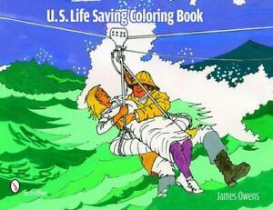 U. S. Life Saving Coloring Book by James E. Owens (2010, Trade Paperback)