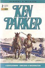 KEN PARKER COLLECTION NUMERO 2: I GENTILUOMINI-OMICIDIO A WASHINGTON ED. PANINI