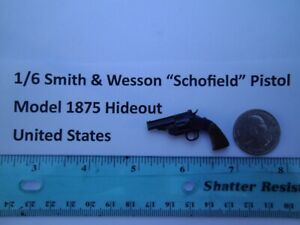 """F4   1/6 Smith & Wesson """"Schofield"""" Pistol Model 1875 Hideout United States"""