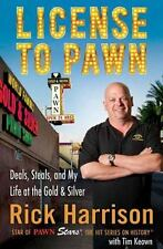 License to Pawn: Deals, Steals, and My Life at the Gold & Silver, Rick Harrison,