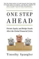 One Step Ahead 'Private Equity and Hedge Funds After the Global Financial Crisis