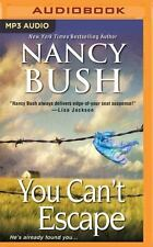 You Can't Escape by Nancy Bush, 1 mp3 13 hours, 24 minutes. Used once.