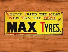 "TIN-UPS TIN SIGN ""Max Tyres"" Garage Tire Advertisement Wall Decor"