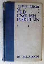 Brief History Old English Porcelain & Makers M.L Solon Vintage Ltd Edn Book 1903