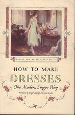 How To Make Dresses Singer Sewing Booklet 1930 081817nonjhe