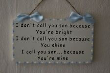 Lovely Decorative Hand-crafted Wooden Sign I DON'T CALL YOU SON BECAUSE