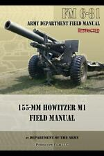 155-MM Howitzer M1 Field Manual~FM 6-81~Dept of Army~WW2~Korean War~NEW