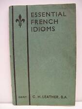 Book, Essential French Idioms by C. H. Leather, 1938 PB