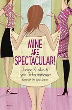 Mine Are Spectacular!: A Novel