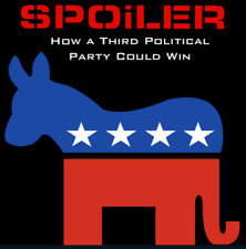 Spoiler How a Third Political Party Could Win DVD