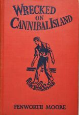 WRECKED ON CANNIBAL ISLAND - Fenworth Moore