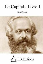 Le Capital, Paperback by Marx, Karl; FB Editions (COR), ISBN 1514671034, ISBN...