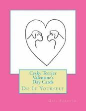 Cesky Terrier Valentine's Day Cards : Do It Yourself by Gail Forsyth (2015,.