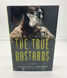 The True Bastards - Jonathan French - Hardback - First Edition 1st