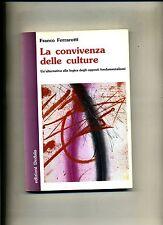 Franco Ferrarotti # LA CONVIVENZA DELLE CULTURE # Edizioni Dedalo 2003
