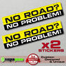 NO ROAD NO PROBLEM decal sticker vinyl funny bumper 4X4 SUV JEEP OFFROAD GMC 4WD