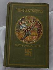 The Castaways - Capt Mayne Reid - T Nelson nd - Acceptable  Hardcover circa 1920