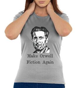 Make George Orwell Fiction Again Women's T Shirt