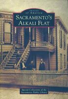 Sacramento's Alkali Flat, Paperback by Special Collections of the Sacramento ...