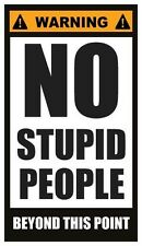 Fridge Magnet: WARNING - NO STUPID PEOPLE (Beyond This Point)
