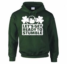 """ST PATRICK'S DAY """"LET'S GET READY TO STUMBLE"""" HOODIE NEW"""