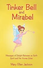 Tinker Bell and Mirabel: Messages of Delight Between an Earth Spirit and Her Hum