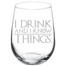 Stemless Wine Glass Goblet 17oz Funny I Drink And I Know Things