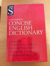 W H Smith Concise English Dictionary.