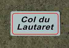 Col Du Lautaret ROAD SIGN METAL TOUR DE FRANCE Bike Race ROUTE