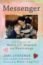 Messenger: The Legacy of Mattie J.T. Stepanek and Heartsongs .. U