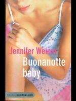Buonanotte baby - Jennifer Weiner - Libro nuovo in Offerta!