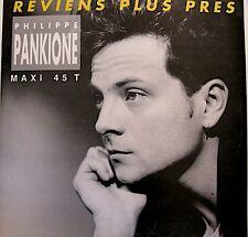 ++PHILIPPE PANKIONE reviens plus près/ferie c'est fou MAXI 1990 DREYFUS VG++