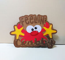 Feelin Crabby title paper piecing Premade Scrapbook Pages