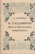GIUFFRIDA FILIPPO IL FALLIMENTO DELLA PEDAGOGIA SCIENTIFICA 1920