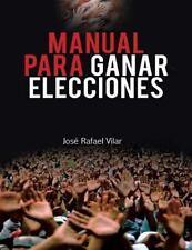 Manual para Ganar Elecciones: By Vilar, Jos? Rafael