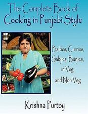 The Complete Book of Cooking in Punjabi Style : Balties, Curries, Sabjies,...