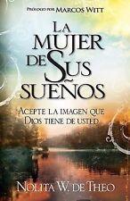 La Mujer De Sus Suenos (Spanish Edition), NOLITA WARREN DE THEO, 1599791072, Boo