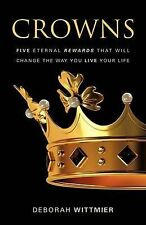 NEW Crowns: Five Eternal Rewards that Will Change the Way You Live Your Life