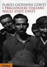 9788815237613 I prigionieri italiani negli Stati Uniti - Flavio Giovanni Conti