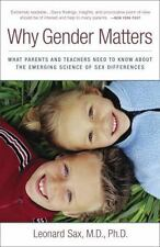 Why Gender Matters: What Parents and Teachers Need to Know about the-ExLibrary