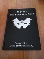 25 JAHRE DAS SCHWARZE AUGE DSA  BAND III 3 DIE SOLOABENTEUER NEUWERTIG