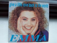 EMMA, GIVE A LITTLE LOVE BACK TO THE WORLD / DON'T WANNA BE AROUND. BIG WAVE 45