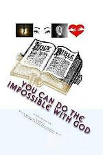 You can do the Impossible with God: See. Hear. Believe. Do the Word with Jesus C