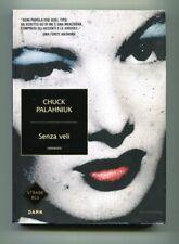Chuck Palahniuk SENZA VELI Mondadori 2010 1A ED. Libro Strade Blu Dark Hollywood