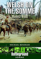 NEW Welsh on the Somme: Mametz Wood (Battleground Somme) by Michael Renshaw