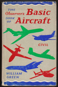 Observer's Book of Basic Aircraft - Civil Compiled by William Green Pub. 1968