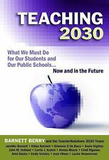 Teaching 2030: What We Must Do for Our S