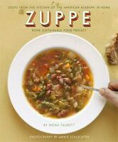 Zuppe: Soups from the Kitchen of the American Academy in Rome, Rome Sustainable