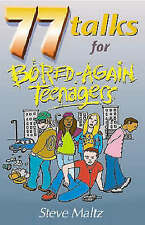 77 Talks for Bored-again Teenagers,Steve Maltz